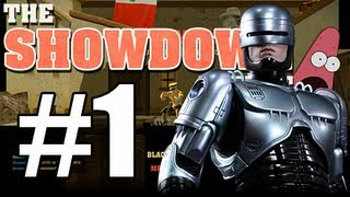 The Showdown Effect W/ Friends P.1 - GET ROBOCOP