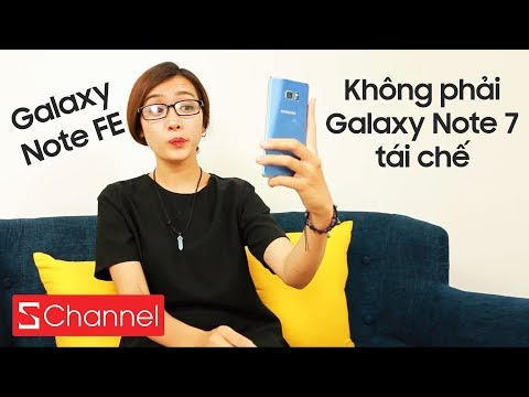Tại sao Galaxy Note FE không phải Galaxy Note 7 tái chế ?