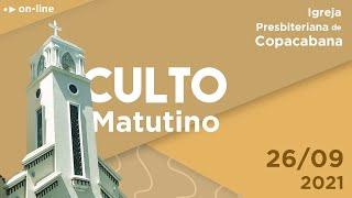 IPCopacabana - Culto matutino - 26/09/2021 - Rev. Marcos Azevedo