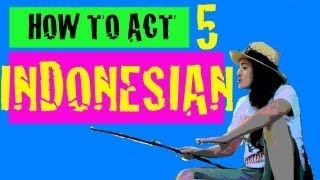 #5 How to Act Indonesian