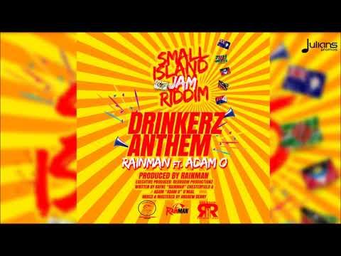 "Rainman x Adam O - Drinkerz Anthem (Small Island Jam Riddim) ""2018 Soca"" (VI)"