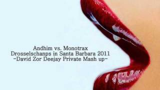 Andhim vs. Monotrax- Drosselschanps in Santa Barbara 2011 (David Zor Deejay Private Mash up)