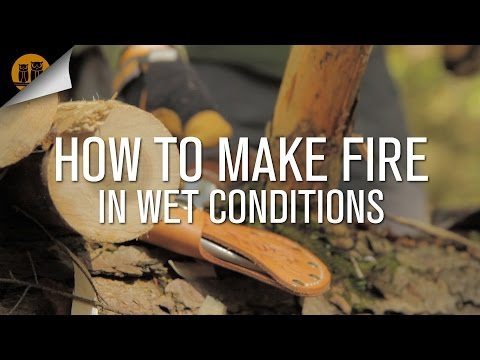 How to Make Fire In The Rain or Wet Conditions