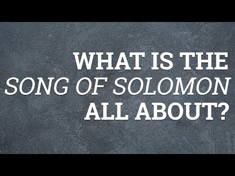 What Is the Song of Solomon All About?