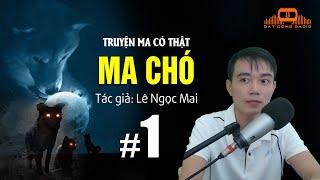 MA CHÓ - Truyện ma có thật Nguyễn Huy kể | Đất Đồng Radio
