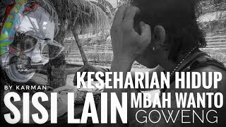 SISI LAIN MBAH WANTO GOWENG