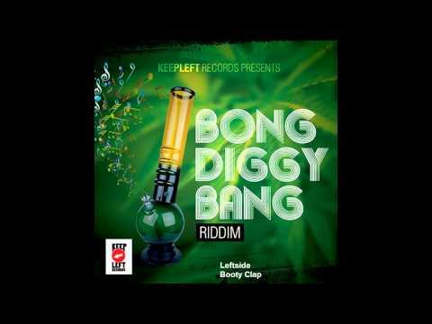Bong Diggy Bang Riddim Mix (May 2012)