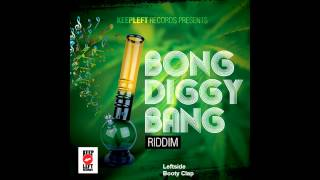 Bong Diggy Bang Riddim Mix (May 2012)