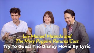 Lin-Manuel Miranda and the Mary Poppins Returns Cast Try to Guess the Disney Movie by Lyric