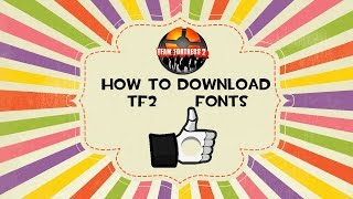How to download Tf2 Fonts