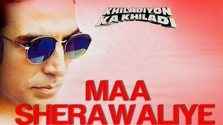 Maa Sherawaliye - Khiladiyon Ka Khiladi | Akshay, Rekha & Raveena | Sonu Nigam