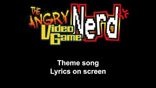 Angry Video Game Nerd Theme Song (Lyrics On Screen)