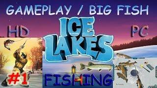 Ice Lakes PC GAMEPLAY #1 ICE FISHING SIMULATOR BIG FISH HD 2016