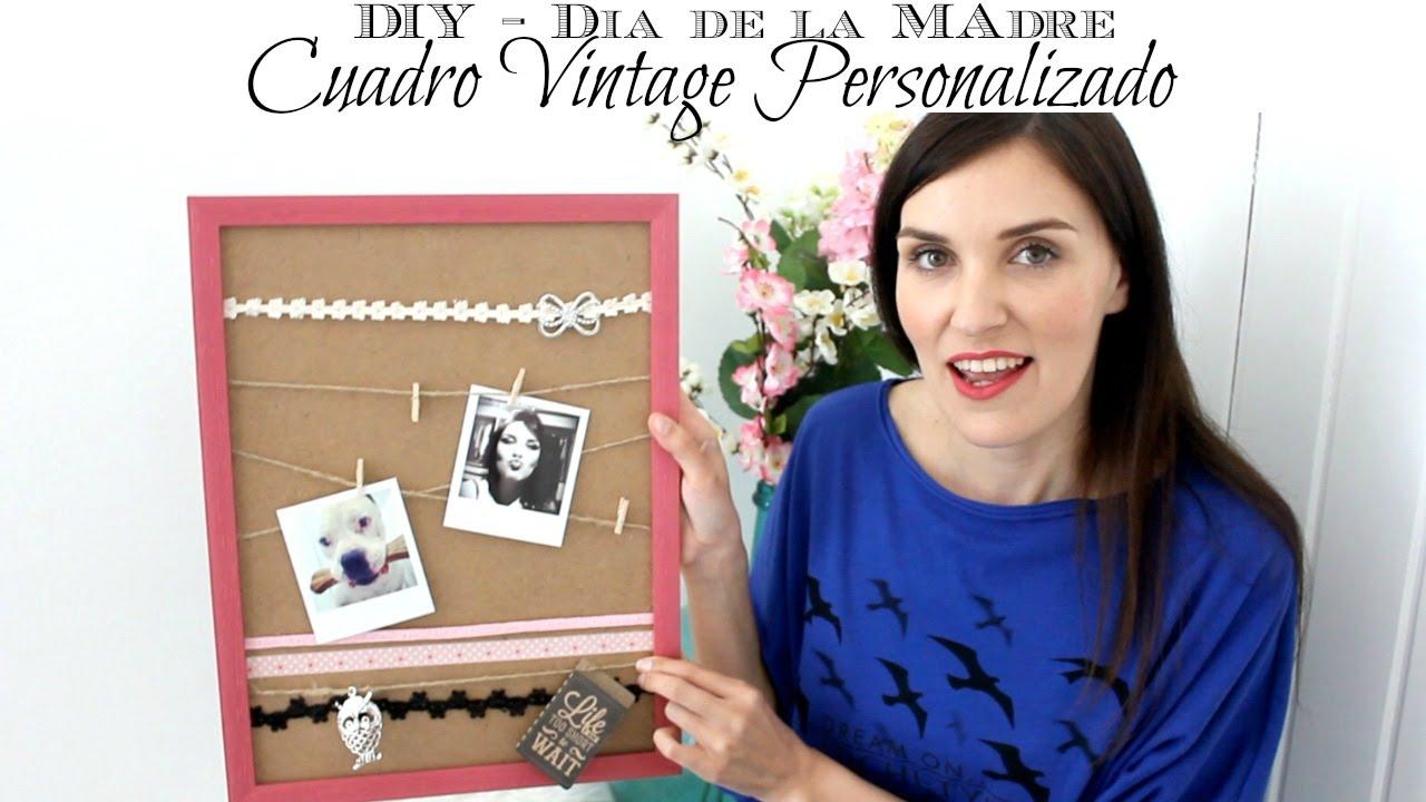 DIY Día de la Madre!! Cuadro Vintage Personalizado ;) Idea de Regalo ...