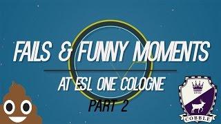 Fails & Funny moments#2 (ESL One Cologne Part 2)