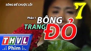 thvl  song de chuoc loi  phan 1 bong trang do - tap 7