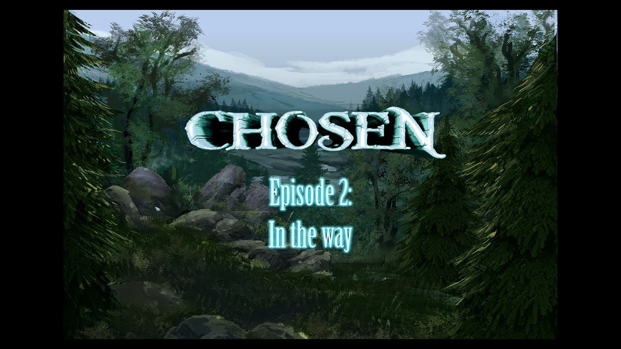 Chosen Episode 2 In The Way Youtube