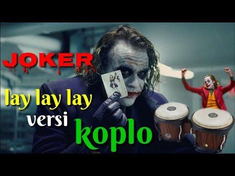 joker-lay-lay-lay-versi-dangdut-koplo-terbaru-2019