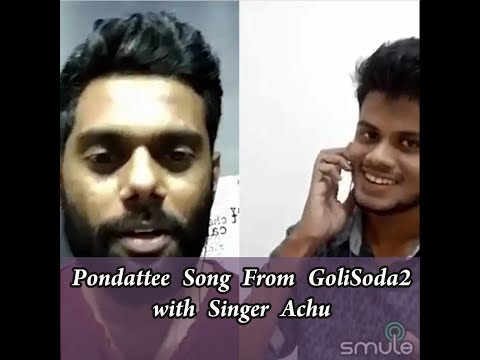 Pondattee song from goli soda2 with singer Achu - Smule VinuRavichandr