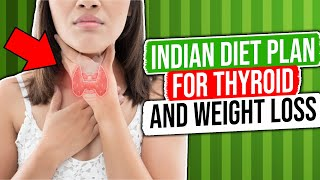 Indian Diet Plan for Thyroid and Weight Loss