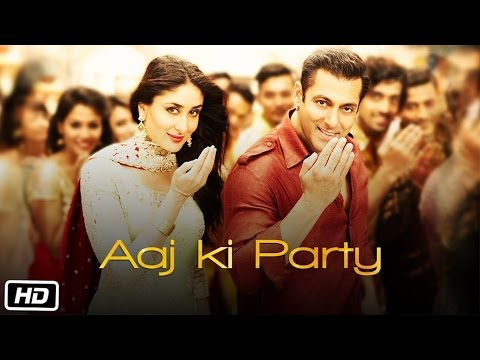 Aaj Ki Party lyrics | Salman Khan| full| song |Shiamak 2016 |EID |2018 songs bajrangi bhaijaan