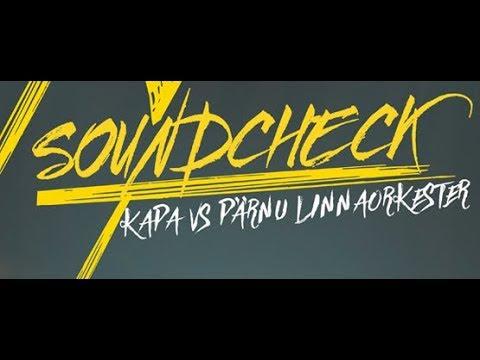 SOUNDCHECK: Kapa vs Pärnu Linnaorkester LIVE