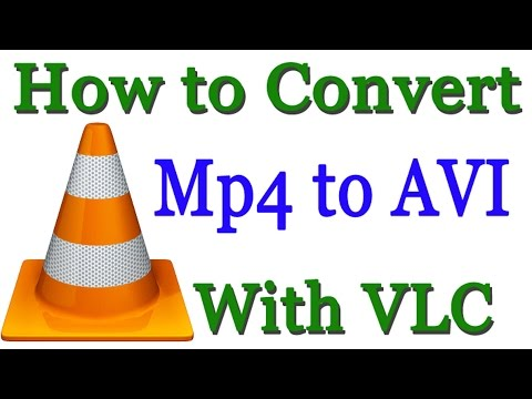How to Convert Mp4 File to AVI With VLC Media Player
