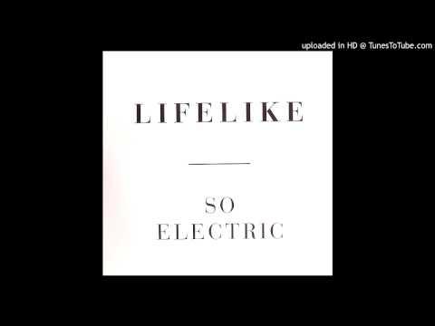 Lifelike-So Electric (Kausemo Remix)