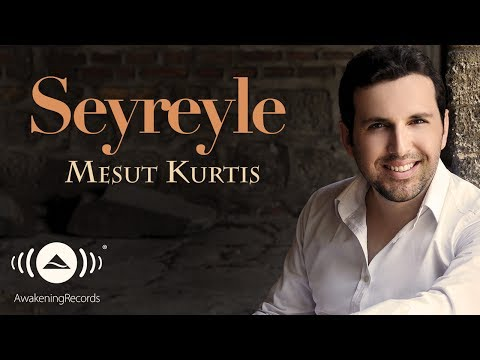 Mesut Kurtis - Seyreyle | Official Audio