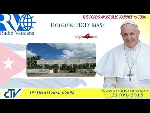 Pope Francis in Cuba - Holy Mass in Holguin