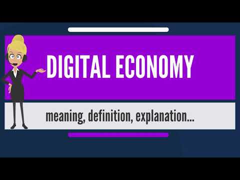 What is DIGITAL ECONOMY? What does DIGITAL ECONOMY mean? DIGITAL ECONOMY meaning & explanation