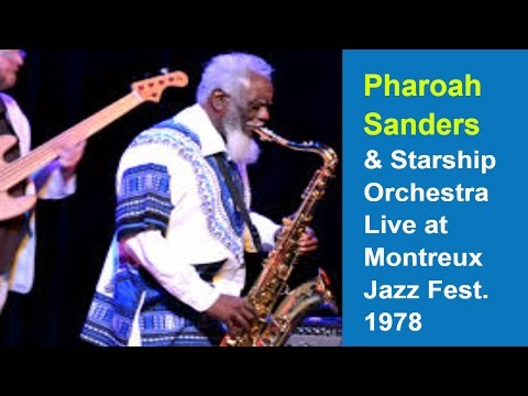 Pharoah Sanders & Starship Orchestra, Live at Montreux Jazz Festival - July 22, 1978