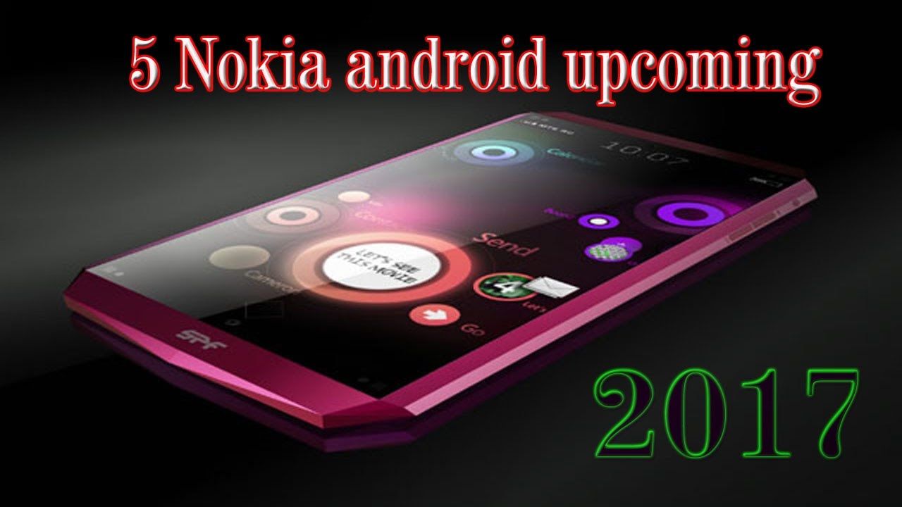 new nokia android phone 2017. NOKIA Android UPCOMING IN 2017 / Experience With Nokia HD - YouTube New Phone A
