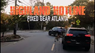 Fixed Gear Atlanta - HIGHland HOTline - Fixed Gear