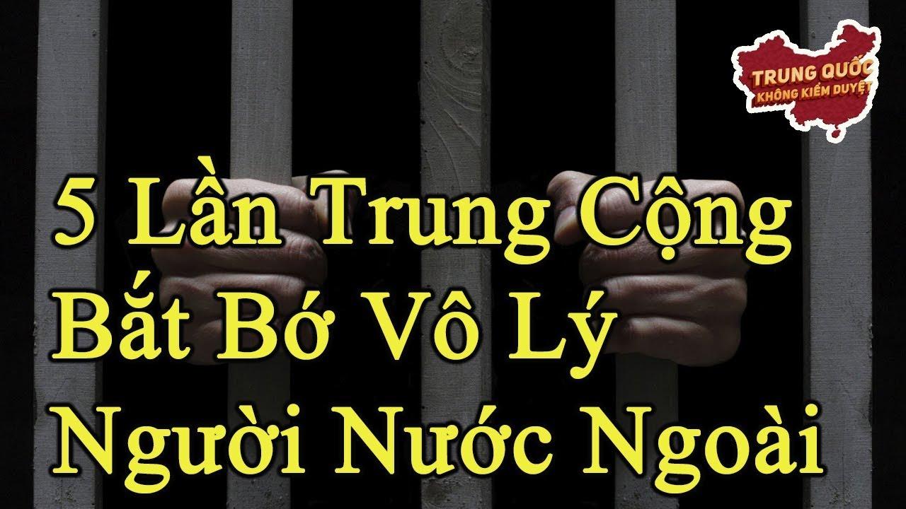 Image result for 5 Lần Trung Quốc Vô Lý Bắt Bớ Công Dân Ngoại Quốc | Trung Quốc Không Kiểm Duyệt