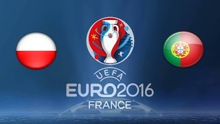 FIFA 17- Euro 2016 Poland V Portugal Quarter-final match recreation