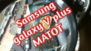 Memperbaiki Samsung Galaxy V Plus MATOT, (Penyebab Full Short)..!!!