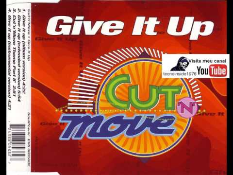 Give It Up - Cut 'n' Move  Extended Mix