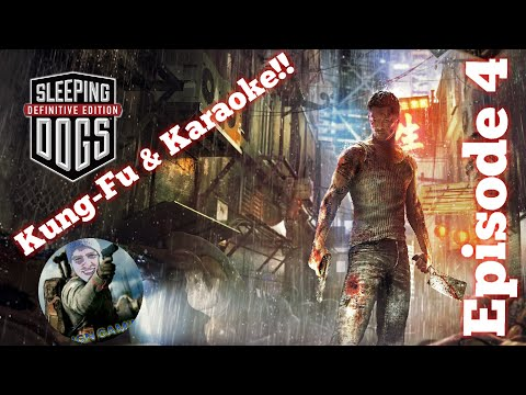 Kung-Fu & Karaoke!! Sleeping Dogs: Definitive Edition Episode 4 (W/Commentary)