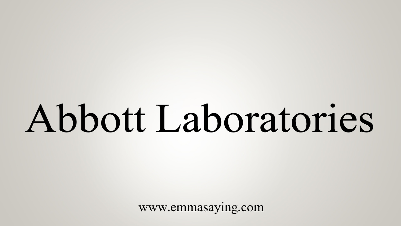 How To Pronounce Abbott Laboratories