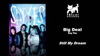 Big Deal - Still My Dream [Say Yes]