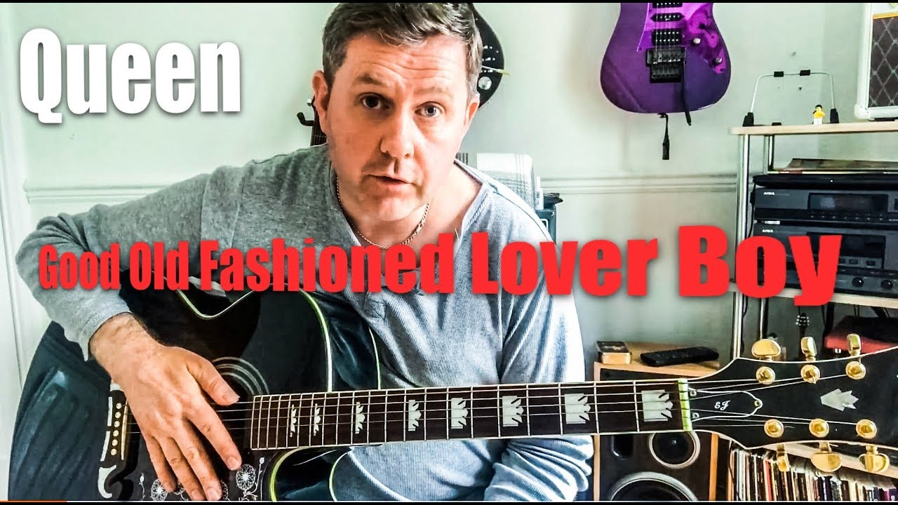 Good Old Fashioned Lover Boy Queen Acoustic Guitar Lesson Youtube