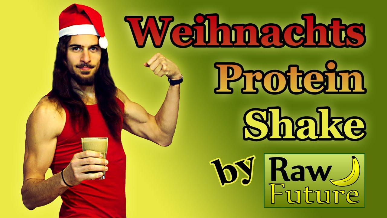 Vegane Rohkost: Weihnachtlicher Protein Shake - die extra Portion Eiweiss für den Weihnachtsmann!