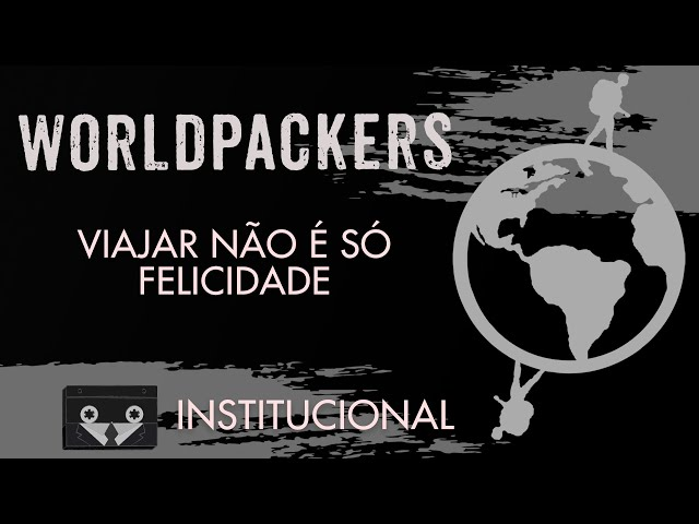 Worldpackers - Viajar não é só Felicidade