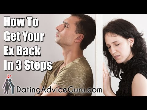 how to get your ex boyfriend back in 3 steps