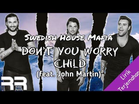 Swedish House Mafia - Don't You Worry Child Ft. Jhon Martin (Lirik Dan Terjemahan) By. Rinlif Rylics