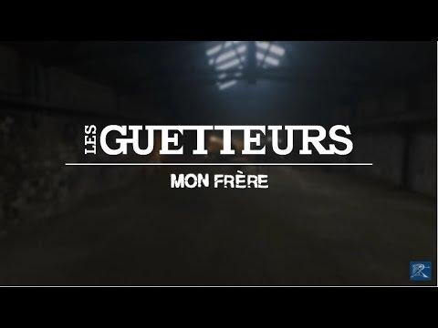 LES GUETTEURS - Mon Frère (Clip officiel)