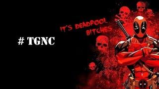 Epic - DeadPool Intro (# TGNC)