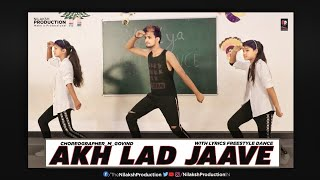AKH LAD JAAVE || DANCE VIDEO || CHOREOGRAPHY BY GOVIND MITTAL ||