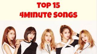 [TOP 15] 4MINUTE SONGS by MiniKpop